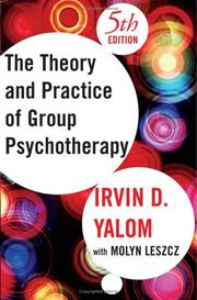 The Theory and Practice of Group Psychotherapy, 5th ed. by Irvin D. Yalom