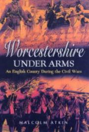 Cover of: WORCESTERSHIRE UNDER ARMS | Malcolm Atkin