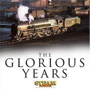 Cover of: The Glorious Years | Editors of Steam Railway Magazine