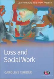Cover of: Loss and Social Work (Transforming Social Work Practice) | Caroline Currer