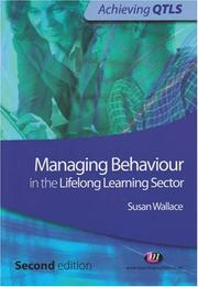 Cover of: Managing Behaviour in the Lifelong Learning Sector (Achieving QTLS)