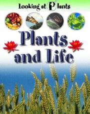 Cover of: Plants and Life (Looking at Plants)