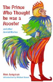 Cover of: The Prince Who Thought He Was a Rooster and Other Jewish Stories