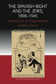 Cover of: The Spanish Right and the Jews, 1898-1945 | Isabelle Rohr