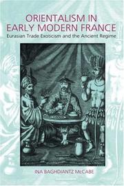 Cover of: Orientalism in Early Modern France: Eurasian Trade, Exoticism and the Ancien Regime