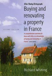 Cover of: Buying and Renovating a Property in France | Richard Whiting