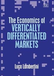 Cover of: The Economics of Vertically Differentiated Markets | Luca Lambertini