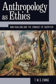 Anthropology as ethics by T. M. S. Evens