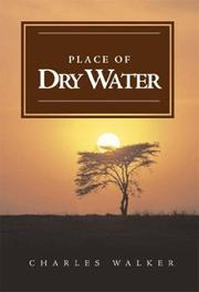 Cover of: Place of Dry Water | Charles Walker