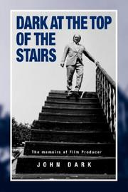 Cover of: Dark at the Top of the Stairs - Memoirs of a Film Producer