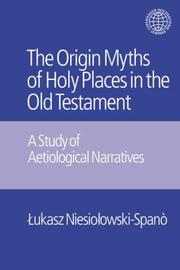 Cover of: The Origin Myths of Holy Places in the Old Testament | ЕЃukasz NiesioЕ'owski-SpanoМЂ