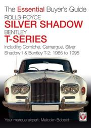 Cover of: Rolls-Royce Silver Shadow Bentley T-Series: Including Corniche, Camargue, Silver Shadow II & Bentley T-2 | Malcolm Bobbitt