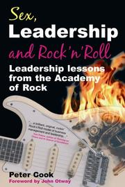 Cover of: Sex, Leadership And Rock N' Roll: Leadership Lessons from the Academy of Rock