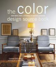 Cover of: The Color Design Source Book: Using Fabrics, Paints, & Accessories for Successful Decorating