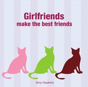 Cover of: Girlfriends Make the Best Friends | Amy Hopkins