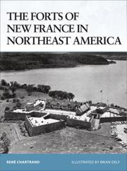 Cover of: The Forts of New France in Northeast America 1600-1763 (Fortress) | Rene Chartrand