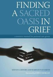 Finding a Sacred Oasis in Grief by Steven L., Ph.D. Jeffers, Harold Ivan Smith