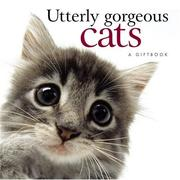 Cover of: Utterly Gorgeous Cats (Gift Book) | Pam Brown