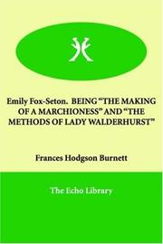 Cover of: Emily Fox-Seton (Being The Making of a Marchioness and The Methods of Lady Walderhurst): Being the Making of a Marchioness And the Methods of Lady Walderhurst