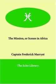 Cover of: The Mission, or Scenes in Africa