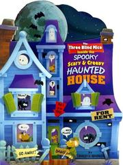 Cover of: The 3 Blind Mice inside the spooky scary & creepy Haunted House (Story Book)