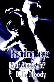 Cover of: Prevailing Prayer - What Hinders it?