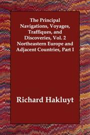 Cover of: The Principal Navigations, Voyages, Traffiques, and Discoveries, Vol. 2 Northeastern Europe and Adjacent Countries, Part I