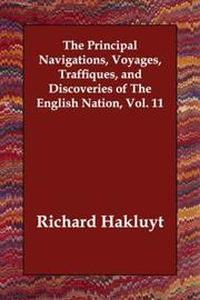 Cover of: The Principal Navigations, Voyages, Traffiques, and Discoveries of The English Nation, Vol. 11
