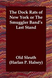 Cover of: The Dock Rats of New York or The Smuggler Band's Last Stand