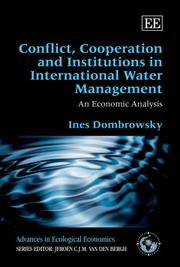 Conflict, Cooperation and Institutions in International Water Management by Ines Dombrowsky