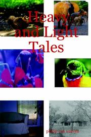 Heavy and Light Tales by Philip Van Wulven