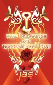 Cover of: New Beginnings with Unconditional Love | Jas