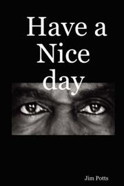 Cover of: Have a Nice day | Jim Potts