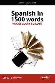 Cover of: Spanish In 1500 Words, Vocabulary Builder | Alberto, Aguilera LГіpez