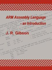 Cover of: ARM Assembly Language - an Introduction | J., R. Gibson