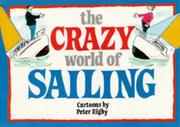Cover of: Crazy World of Sailing (Crazy World Ser) | Bill Stott