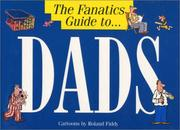 Cover of: The Fanatics Guide to Dads (The Fanatic's Guide to)