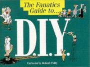 Cover of: The Fanatic's Guide to D.I.Y. (The Fanatic's Guide to)