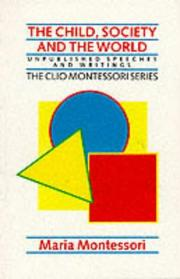 Cover of: Child, Society and the World (The Clio Montessori Series)