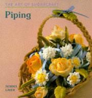 Cover of: Piping the Art of Sugarcraft