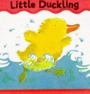 Cover of: Little Duckling (Board Books - Smee)