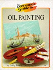 Cover of: Everyone's Guide to Oil Painting (Everyone's Guide to)