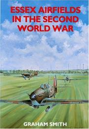 Cover of: Essex Airfields in the Second World War (British Airfields of World War II) | Graham Smith