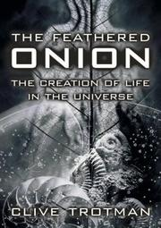 Cover of: The feathered onion | Clive N. A. Trotman