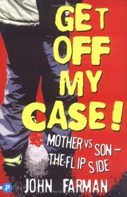 Cover of: Get Off My Case!