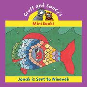 Cover of: Jonah Sent To Ninevah (Gruff and Saucy Mini Books)