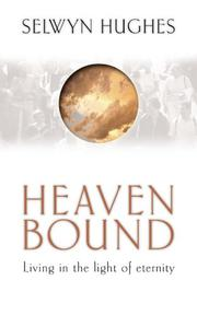 Cover of: Heaven Bound - Living In The Light Of Eternity | Selwyn Hughes