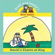 Cover of: David Is Chosen As King (Gruff and Saucy Mini Books)