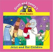 Cover of: JESUS AND THE CHILDREN (Gruff and Saucy Mini Books)