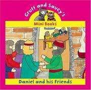 Cover of: Daniel And His Friends (Gruff and Saucy Mini Books)